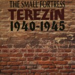 The Small Fortress Terezin 1940-1945